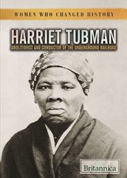 Harriet Tubman : abolitionist and conductor of the underground railroad cover image
