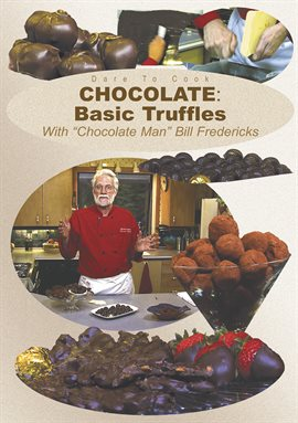 Chocolate: Basic Truffles with The Chocolate Man, Bill Fredericks