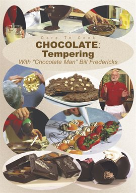 Chocolate: Tempering  with The Chocolate Man, Bill Fredericks