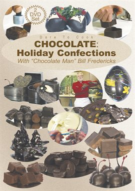 Chocolate: Holiday Confections with The Chocolate Man, Bill Fredericks
