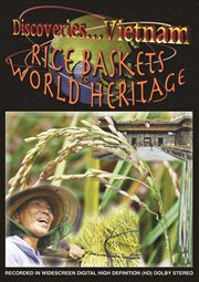 Discoveries--Vietnam. Rice baskets to world heritage cover image