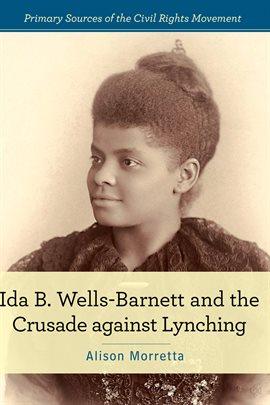 Cover image for Ida B. Wells-Barnett and the Crusade against Lynching
