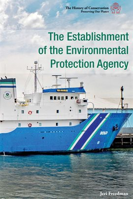 The Establishment of the Environmental Protection Agency