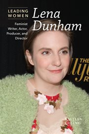 Lena Dunham : feminist writer, actor, producer, and director cover image