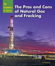 The pros and cons of natural gas and fracking cover image