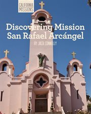 Discovering Mission San Rafael Arcángel cover image