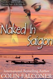 Naked in Saigon
