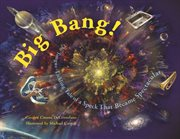 Big bang!: the tongue-tickling tale of a speck that became spectacular cover image