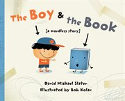 The boy & the book: a wordless story cover image