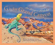 G is for Grand Canyon an Arizona alphabet cover image