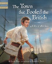 The town that fooled the British a War of 1812 story cover image