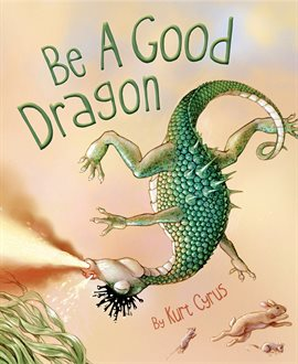 Cover image for Be a Good Dragon