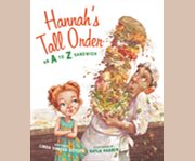 Hannah's tall order : an A to Z sandwich cover image
