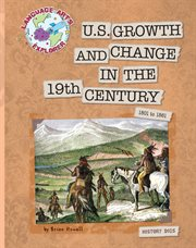 U.S. Growth And Change In The 19th Century