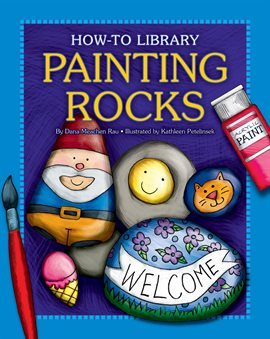 This is an image of the book cover for How-To Library: Painting Rocks.