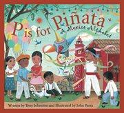 P is for piñata a Mexico alphabet cover image