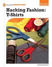 Hacking Fashion Tee Shirts