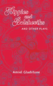 Hippies and Bolsheviks and other plays cover image