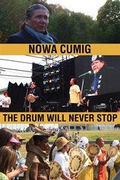 Nowa Cuming : the Drum Will Never Stop