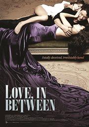 Love, in between