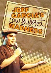 Jeff Garcia: Low Budget Madness