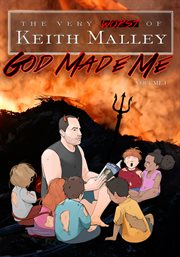 God Made Me: the Very Worst of Keith Malley - Season 1