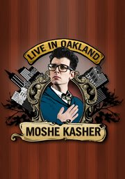 Moshe Kasher: Live in Oakland