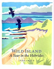 Wild island : a year in the hebrides cover image