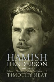 Hamish Henderson : a biography. v. 1, The making of the poet, 1919-1953 cover image