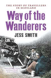 The Way of the Wanderers : the Story of Travellers in Scotland cover image