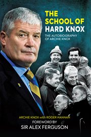 The school of hard Knox : the autobiography of Archie Knox cover image