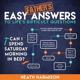 Father's Easy Answers to Life's Difficult Questions — Kalamazoo