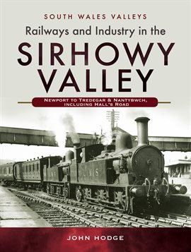 Cover image for Railways and Industry in the Sirhowy Valley
