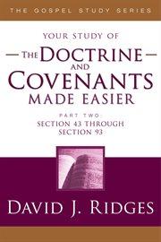 Doctrine & Covenants Made Easier Pt.2