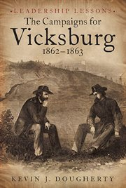 The Campaigns for Vicksburg, 1862-1863