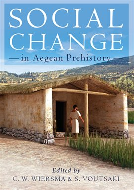 Cover image for Social Change in Aegean Prehistory