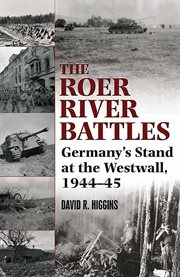The Roer River Battles