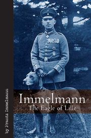 Immelmann, 'The Eagle of Lille'