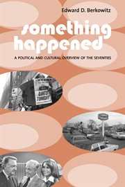 Something happened: a political and cultural overview of the seventies cover image