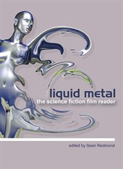 Liquid metal: the science fiction film reader cover image