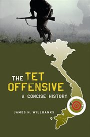 The Tet Offensive: a concise history cover image