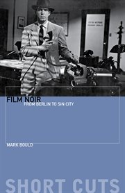 Film noir: from Berlin to Sin City cover image