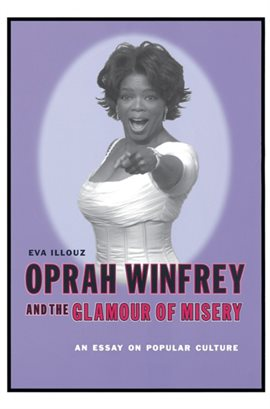 Cover image for Oprah Winfrey and the Glamour of Misery