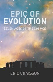 Epic of evolution: seven ages of the cosmos cover image