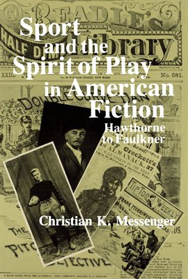 Cover image for Sport and the Spirit of Play in American Fiction