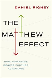 The Matthew effect : how advantage begets further advantage cover image