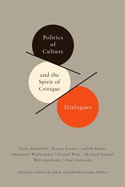 Politics Of Culture And The Spirit Of The Critique