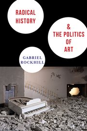 Radical History & The Politics Of Art