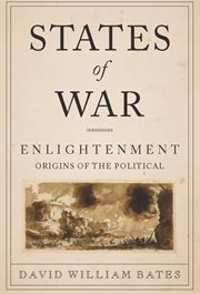 States of war: Enlightenment origins of the political cover image