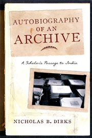 Autobiography of an Archive: a Scholar's Passage to India cover image